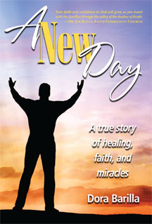 A New Day: A True Story of Healing, Faith, and Miracles