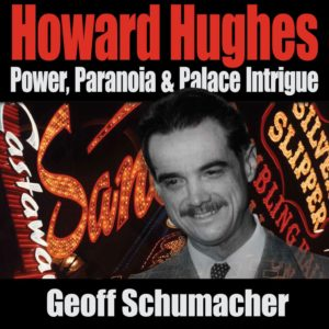 Howard Hughes: Power, Paranoia, and Palace Intrigue